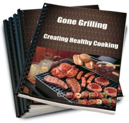 Gone Grilling-Creating Healthy Cooking