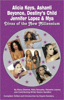 Divas of the New Millennium - Alicia Keys, Ashanti, Beyonce, Destiny's Child, Jennifer Lopez and Mya