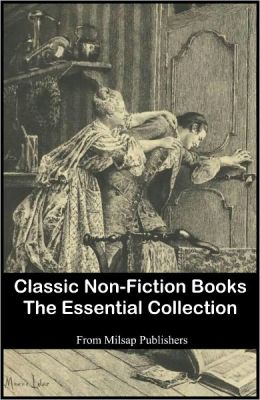 Classic Non-Fiction Books: The Essential Collection (includes Symposium, Anatomy of Melancholy, Walden, On Liberty, Art of War, Prince, Leviathan, Communist Manifesto, Souls of Black Folk, Praise of Folly and much more)