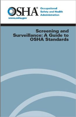 Screening and Surveillance: A Guide to OSHA Standards