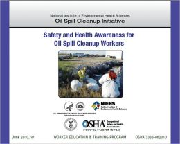 Safety and Health Awareness for Oil Spill Cleanup Workers