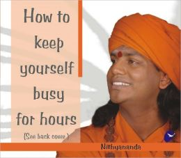 How to Keep Yourself Busy for Hours