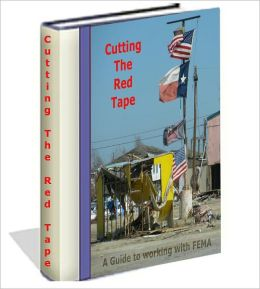 Cutting The Red Tape, a guide to working with FEMA