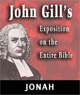 John Gill's Exposition on the Entire Bible-Book of Jonah