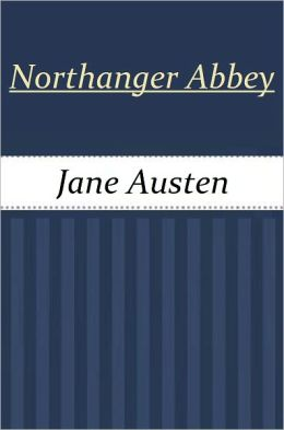 Northanger Abbey by Jane Austin