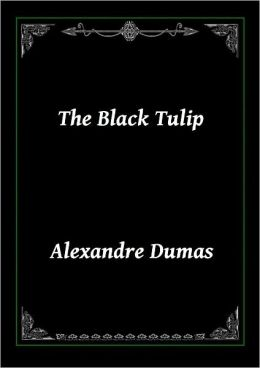 The Black Tulip by Alexander Dumas