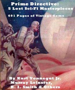 Prime Directive: 5 Lost Sci-Fi Masterpieces -- 691 pages of Vintage Gems