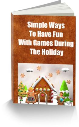 Simple Ways To Have Fun With Games During The Holiday