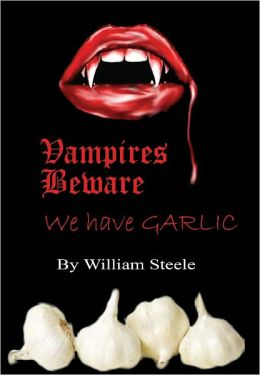 Vampires Beware - We Have Garlic