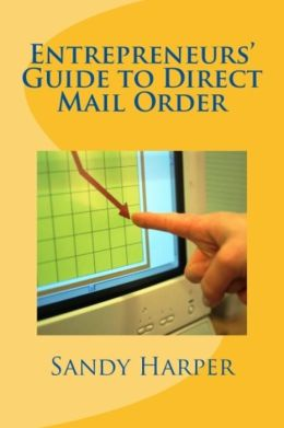 Entrepreneurs Guide to Direct Mail Order