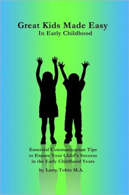 Great Kids Made Easy: In Early Childhood