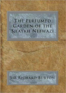 The Perfumed Garden of the Shaykh Nefwazi