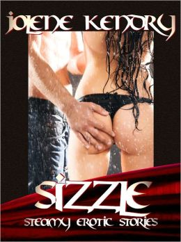 Sizzle: Steamy Erotic Stories [Erotica Menage Romance Voyeur Orgy]