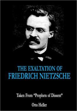 The Exaltation of Friedrich Nietzche: Taken From