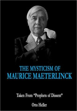 The Mysticism of Maurice Maeterlinck: Taken from