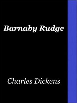 Barnaby Rudge: A Tale of the Riots of Eighty