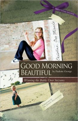 Good Morning Beautiful: Winning the Battle over Seizures