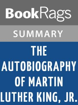 The Autobiography of Martin Luther King, Jr by Martin Luther King, Jr. l Summary & Study guide