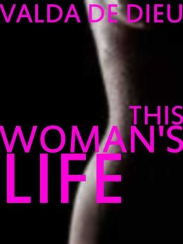 This Woman's Life....