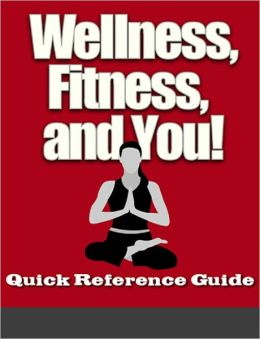 Wellness, Fitness And You