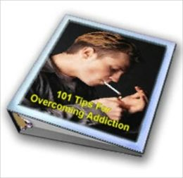 101 Tips for Overcoming Addiction (Well-formatted with ATOC)
