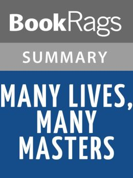 Many Lives, Many Masters by Brian L. Weiss l Summary & Study Guide
