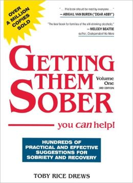 Getting Them Sober, volume one -- you CAN help!
