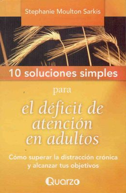 10 Soluciones Simples para el deficit de atencion en adultos