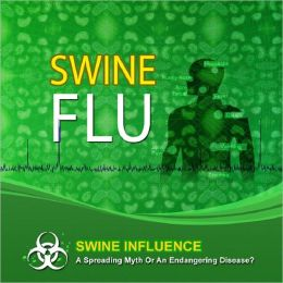 Swine Flu: A Spreading Myth Or An Endangering Disease?