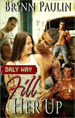 Fill Her Up (Multiple Partners Erotic Romance Daly Way Series)