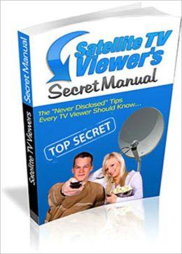 Satellite TV Viewers Secret Manual