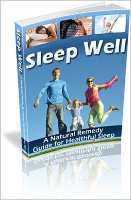 Sleep Well: A Natural Remedy Guide for Healthful Sleep