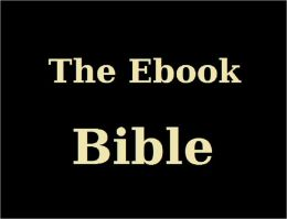 The Ebook Bible: Complete Illustrated Version