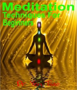 Meditation: Techniques For Beginners
