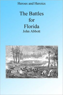 The Battles for Florida, Illustrated
