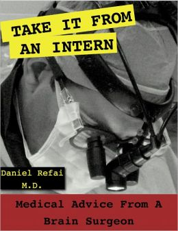 Take it from an Intern: Medical Advice from a Brain Surgeon