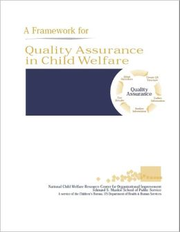 A Framework for Quality Assurance in Child Welfare