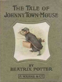 The Tale of Johnny Town-Mouse *COLOR ILLUSTRATED* - (Formatted & Optimized for Nook)