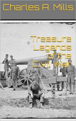 Treasure Legends of the Civil War