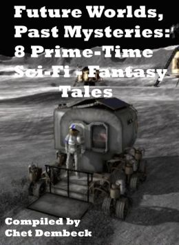 Future Worlds, Past Mysteries: 8 Prime-Time Sci-Fi / Fantasy Tales