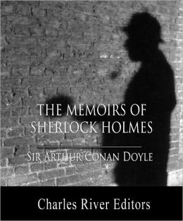 The Memoirs of Sherlock Holmes (Illustrated with TOC and Original Commentary)