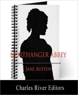 Northanger Abbey (Illustrated with TOC and Original Commentary)