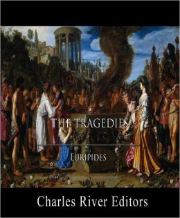 The Tragedies of Euripides (Illustrated with TOC)