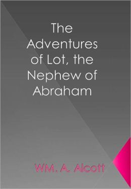 The Adventures of Lot, the Nephew of Abraham w/ DirectLink Technology (Religious Book)