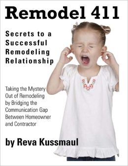 Remodel 411: Secrets to a Successful Remodeling Relationship