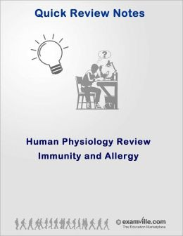 Human Physiology Review - Immunity and Allergies