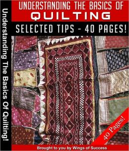 Understanding The Basics Of Quilting