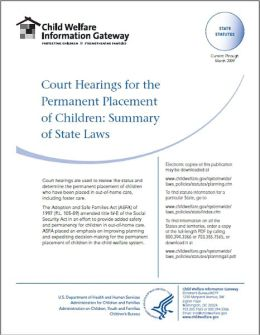 Court Hearings for the Permanent Placement of Children: Summary of State Laws