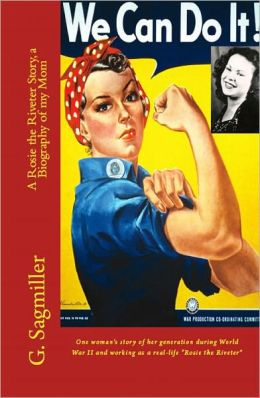 We Can Do It! A Rosie the Riveter Story, a Biography of my Mom.