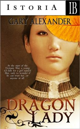 Dragon Lady - A Novel of the Vietnam War